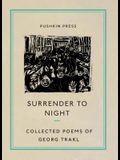 Surrender to Night: The Collected Poems of Georg Trakl