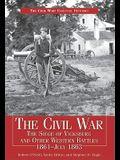 Civil War Siege of Vicksburg & Other Western Battles, 1861-July 1863: The Siege of Vicksburg and Other Western Battles, 1861-July 1863