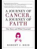A Journey of Cancer, a Journey of Faith: Our Story and What I Learned