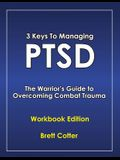 3 Keys to Managing PTSD: The Warrior's Guide to Overcoming Combat Trauma