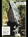 Worlds of Power: Religious Thought and Political Practice in Africa