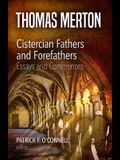Cistercian Fathers and Forefathers: Essays and Conferences