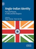 Anglo-Indian Identity: Past and Present, in India and the Diaspora