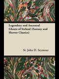 Legendary and Ancestral Ghosts of Ireland (Fantasy and Horror Classics)