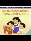 Here, Kitty, Kitty!/Ven, Gatita, Ven!: Bilingual Spanish-English
