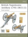British Napoleonic Artillery 1793 1815 (1): Field Artillery