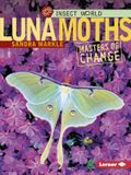 Luna Moths: Masters of Change