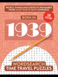 Born in 1939: Your Life in Wordsearch Puzzles