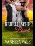 Ihre rebellische Braut: Großdruck