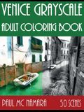 Venice Grayscale: Adult Coloring Book