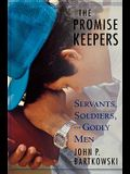 The Promise Keepers: Servants, Soldiers, and Godly Men