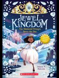 The Diamond Princess Saves the Day (Jewel Kingdom #4), 3