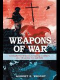 Weapons of War: A compilation of letters recounting a soldier's story of service, love, and faith