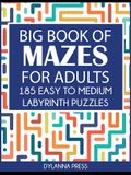 Big Book of Mazes for Adults: 185 Easy to Medium Labyrinth Puzzles Paperback