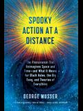 Spooky Action at a Distance: The Phenomenon That Reimagines Space and Time--And What It Means for Black Holes, the Big Bang, and Theories of Everyt