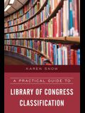 A Practical Guide to Library of Congress Classification