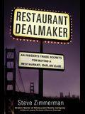 Restaurant Dealmaker: An Insider's Trade Secrets For Buying a Restaurant, Bar or Club