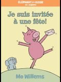 Je Suis Invitee une Fete! = I Am Invited to a Party!