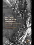 Culture, Politics and Governing: The Contemporary Ascetics of Knowledge Production