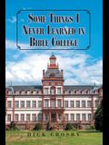 Some Things I Never Learned in Bible College
