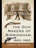 The Gun Makers of Birmingham, 1660-1960