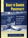 Back to Shared Prosperity: The Growing Inequality of Wealth and Income in America: The Growing Inequality of Wealth and Income in America