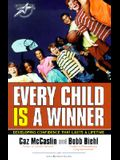 Every Child Is a Winner: Developing Confidence That Lasts a Lifetime