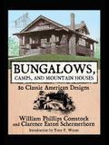 Bungalows, Camps, and Mountain Houses: 80 Classic American Designs