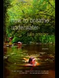 How to Breathe Underwater