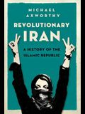 Revolutionary Iran: A History of the Islamic Republic