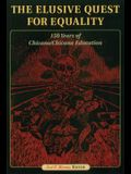 The Elusive Quest for Equality: 150 Years of Chicano/Chicana Education
