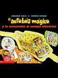 El Autobus Magico y La Excursion Al Campo Electrico