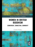 Women in British Buddhism: Commitment, Connection, Community
