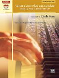 What Can I Play on Sunday?, Bk 3: May & June Services (10 Easily Prepared Piano Arrangements)