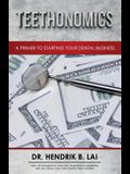 Teethonomics: A Primer to Starting Your Dental Business