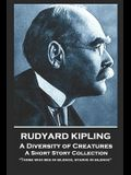 Rudyard Kipling - A Diversity of Creatures: Those who beg in silence, starve in silence