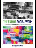 The End of Social Work: A Defense of the Social Worker in Times of Transformation