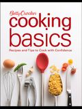 Betty Crocker Cooking Basics: Recipes and Tips to Cook with Confidence