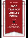 2,000 Years of Christ's Power, Volume 1: The Age of the Early Church Fathers