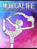 Yoga Life: A Snarky Adult Coloring Book