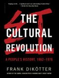 The Cultural Revolution: A People's History, 1962--1976