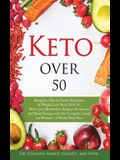 Keto Over 50: Ketogenic Diet for Senior Beginners & Weight Loss Book After 50. Reset Your Metabolism, Balance Hormones and Boost Ene
