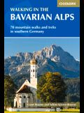 Walking in the Bavarian Alps: 70 Mountain Walks and Treks in Southern Germany