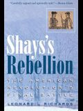 Shays's Rebellion: The American Revolution's Final Battle