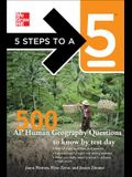 5 Steps to a 5: 500 AP Human Geography Questions to Know by Test Day