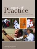 Heart of Practice: Within the Workcenter of Jerzy Grotowski and Thomas Richards