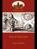 The Kybalion: Hermetic Philosophy and esotericism (Aziloth Books)