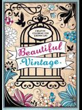 Beautiful Vintage: Creative Coloring for Grown-Ups