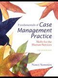 Cengage Advantage Books: Fundamentals of Case Management Practice