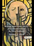 Writings about Travel and Art plus a few Memoirs of My Rural Childhood